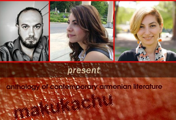 Authors Tamar Boyadjian, Shushan Karapetian, and Karen Karslyan will present the newly published anthology of contemporary Armenian literature titled makukachu on April 6 at Abril Bookstore