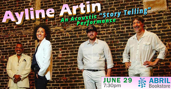 "Ayline Artin will present an acoustic ""Story Telling"" performance on Saturday, June 29 at 7:30 p.m. at Abril Bookstore"