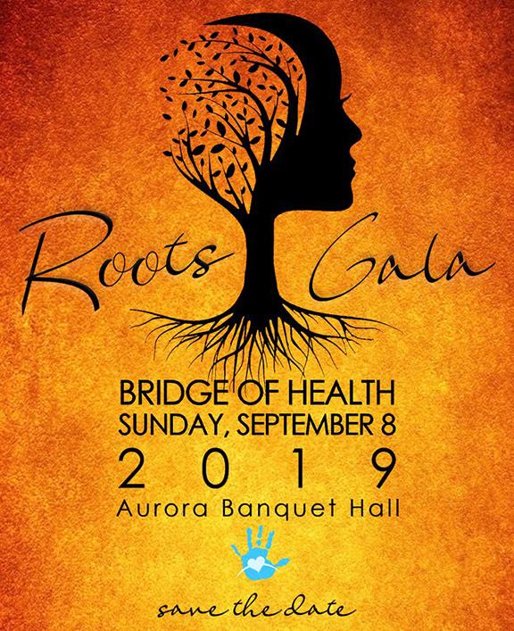 Bridge of Health's Roots Gala will be held at Aurora Banquet Hall on September 8