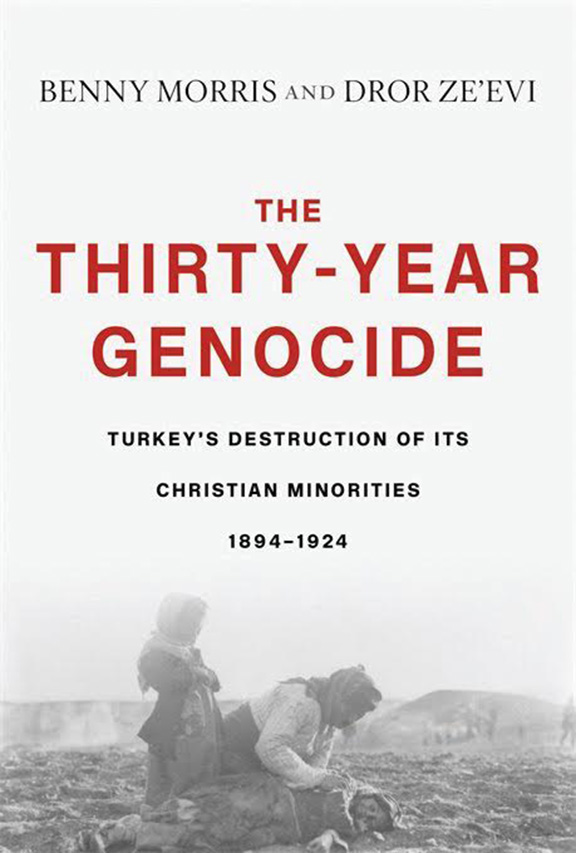 """The Thirty-Year Genocide, Turkey's Destruction of its Christian Minorities 1894-1924"" by Benny Morris and Dror Ze'evi"