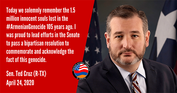 Senator Ted Cruz (R-TX), who along with Senator Robert Menendez (D-NJ) led the Senate's unanimous passage of the Armenian Genocide (S.Res.150) in December 2019, joins in the 105th commemoration of the Armenian Genocide.