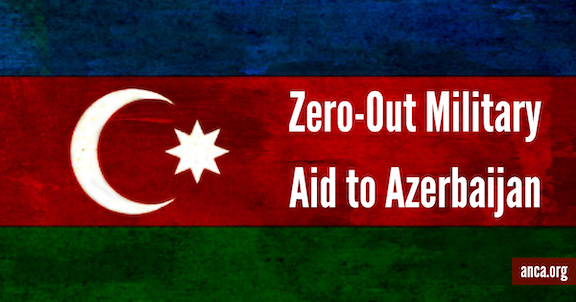 Zero-Out Military Aid to Azerbaijan: Congress has called on the Director of National Intelligence to prepare a report on Artsakh (Nagorno Karabakh), which may serve as the basis to zero-out military aid to Azerbaijan, a key ANCA priority.