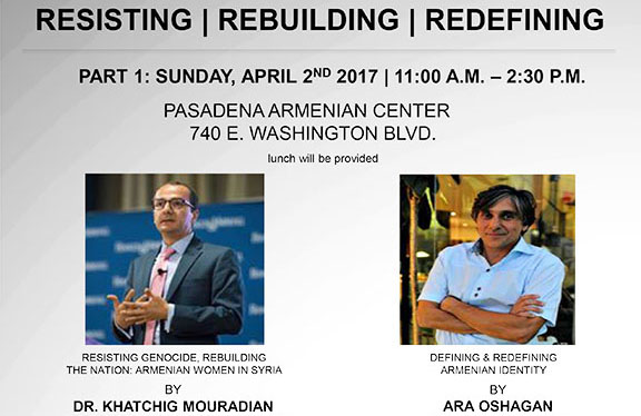 The Pasadena Armenian Community Organizations committee has organized a community event series entitled Resistance, Rebuilding, Redefining, which will take place on April 2 and 9