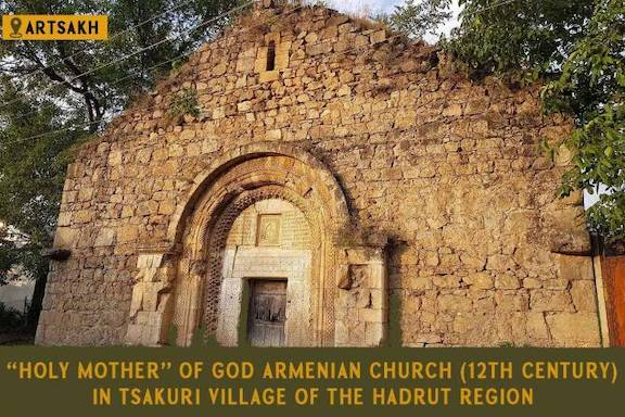 The 12th century St. Mary's Armenian Church in the village of Tsakuri, in the Hadrut region of Artsakh, where Aliyev ordered the removal of Armenian medieval inscriptions