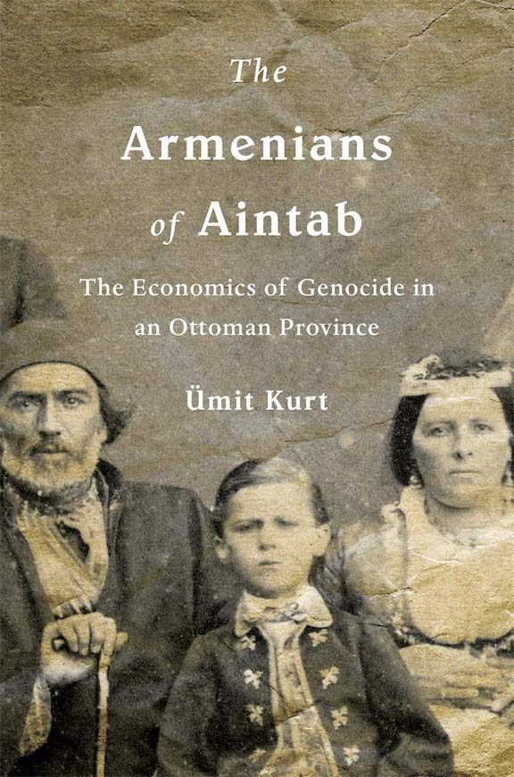"""""""The Armenians of Aintab: The Economics of Genocide in an Ottoman Province"""" book cover"""